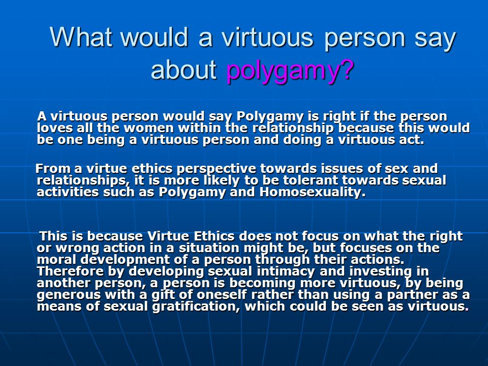 What would a virtuous person say about polygamy.