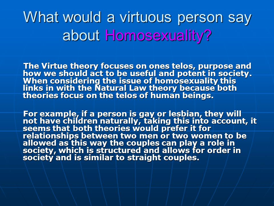What would a virtuous person say about Homosexuality.