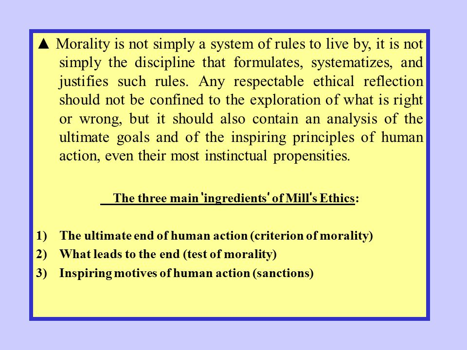 ▲ Morality is not simply a system of rules to live by, it is not simply the discipline that formulates, systematizes, and justifies such rules. Any re