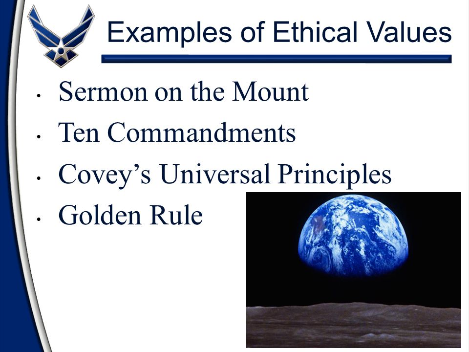 "Ethical Values Universal Codes of Conduct How We ""Ought"" to Behave Accepted Standards of ""Right"" and ""Wrong"""