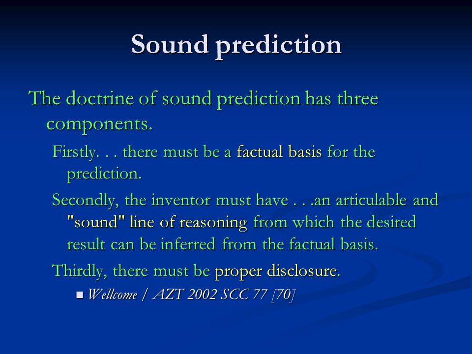Sound prediction The doctrine of sound prediction has three components.