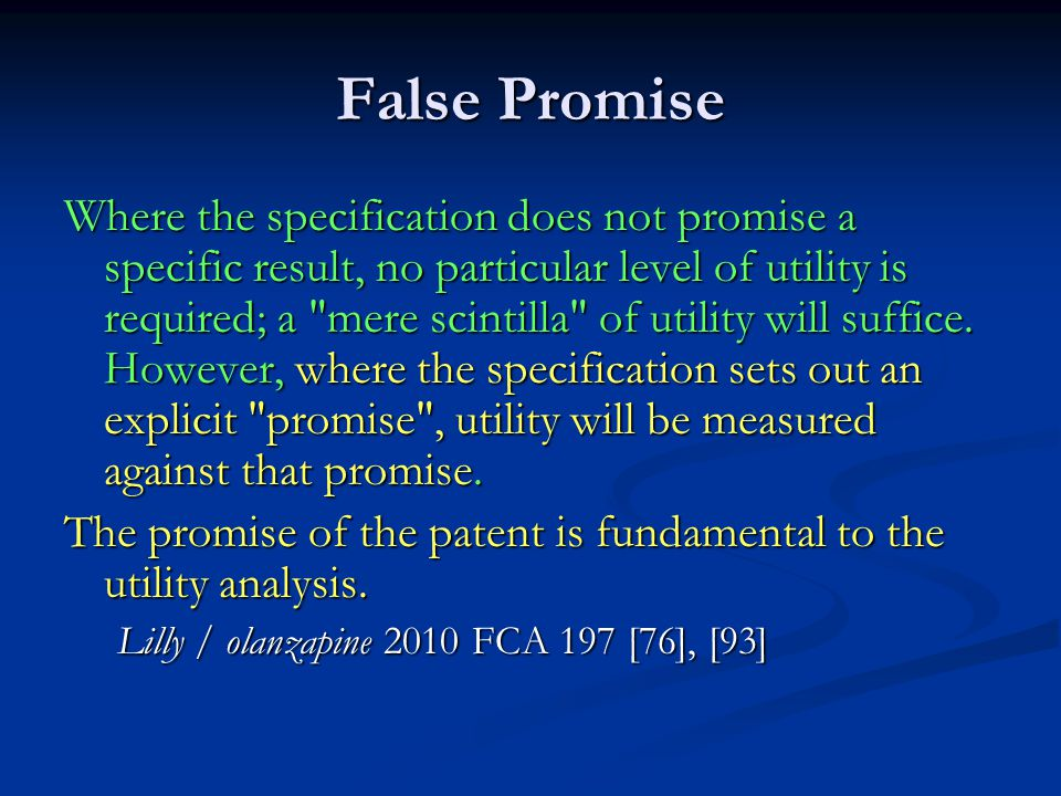False Promise Where the specification does not promise a specific result, no particular level of utility is required; a mere scintilla of utility will suffice.