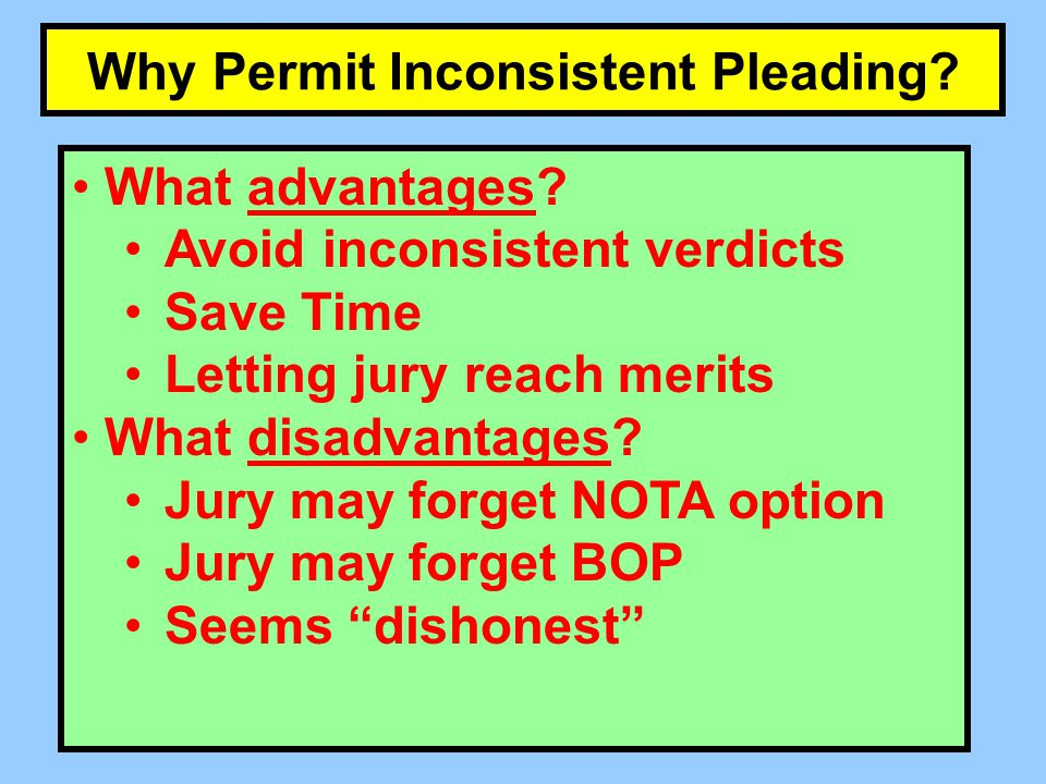 Why Permit Inconsistent Pleading.What advantages.