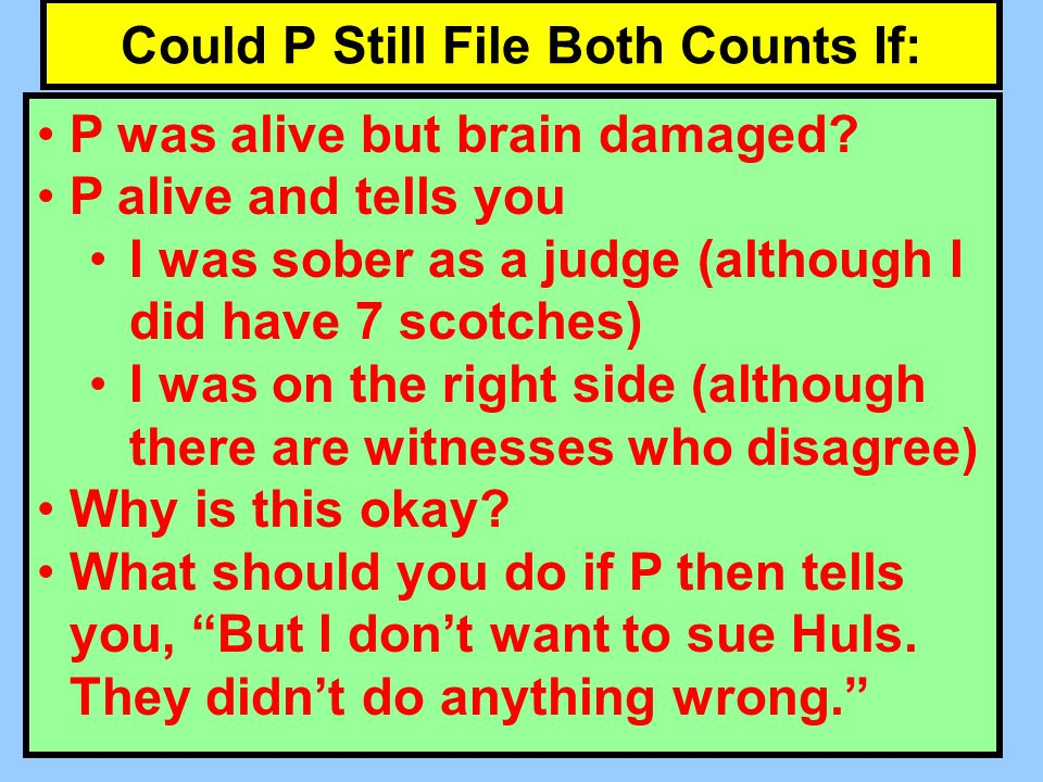 Could P Still File Both Counts If: P was alive but brain damaged.