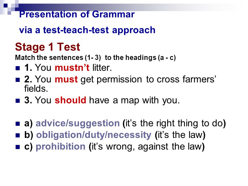 Presentation of Grammar via a test-teach-test approach Stage 1 Test Match the sentences (1- 3) to the headings (a - c) 1.