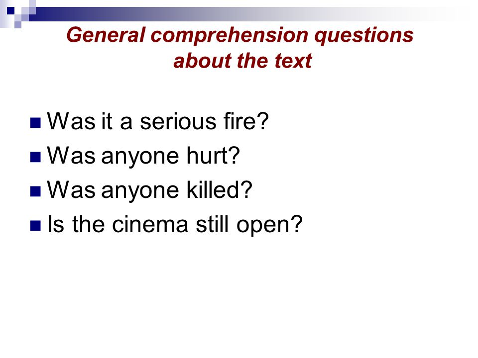 General comprehension questions about the text Was it a serious fire.