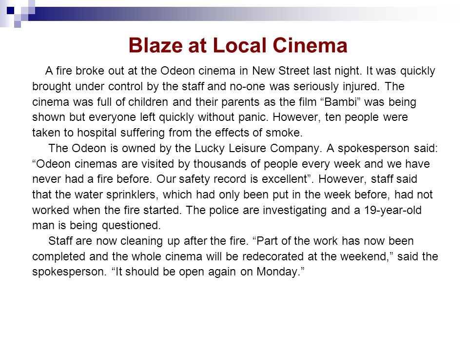 Blaze at Local Cinema A fire broke out at the Odeon cinema in New Street last night.
