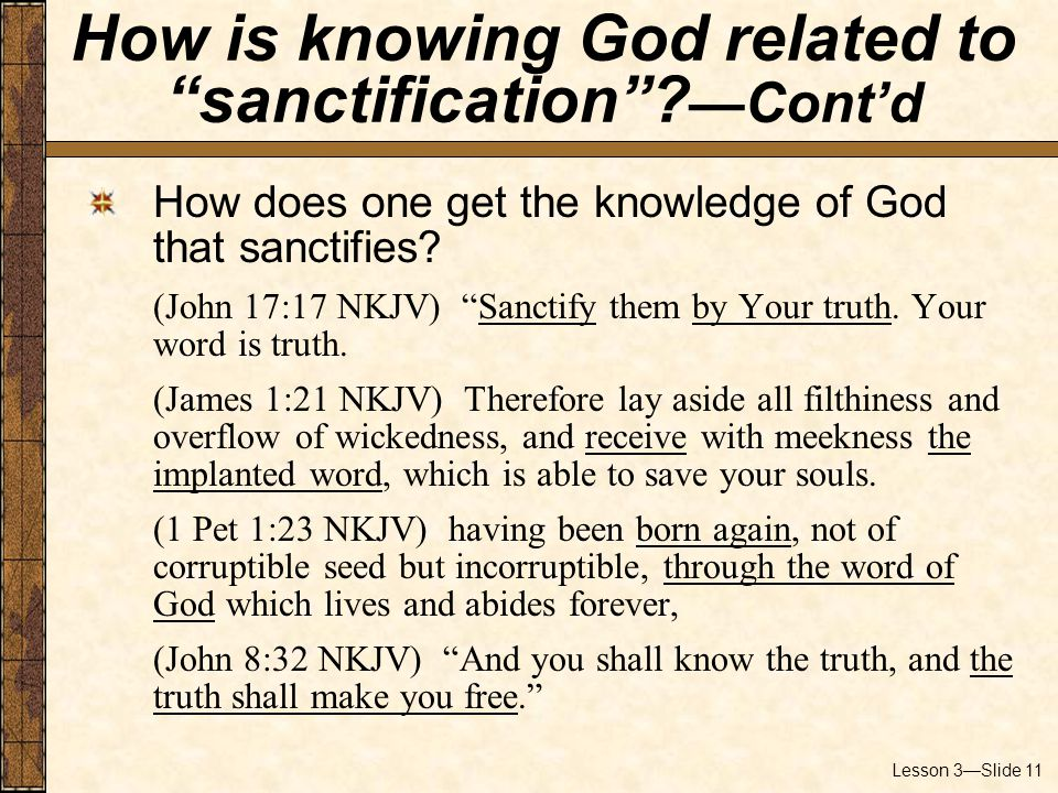 Lesson 3—Slide 11 How does one get the knowledge of God that sanctifies.