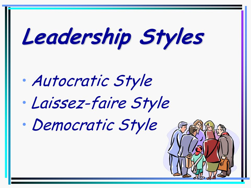 Traits of Effective Leaders Know strengths and weaknesses Hard working Self confident Speak effectively in front of people Follow directions Think logically Make decisions Solve problems Trustworthy Listen effectively Understand the needs of others Respect people of other backgrounds