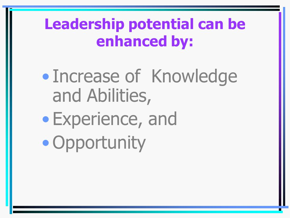 Crisis in leadership Great need for leadership Great opportunity for people who are willing to step forward and take part Development of leadership ed