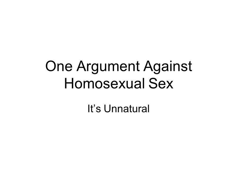 One Argument Against Homosexual Sex It's Unnatural