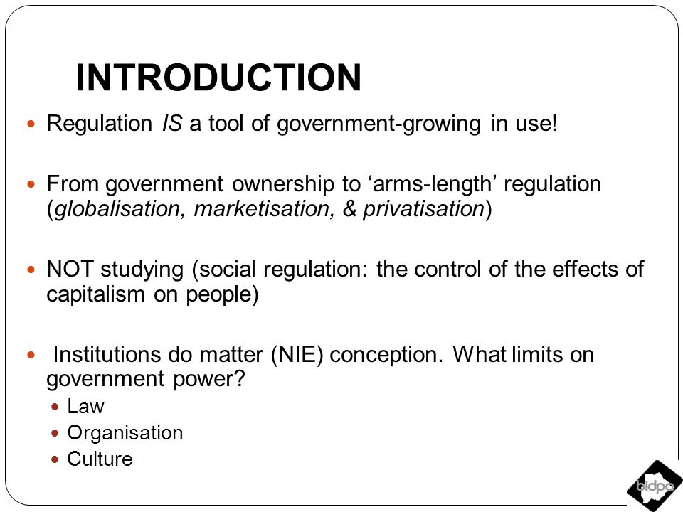 INTRODUCTION Regulation IS a tool of government-growing in use.