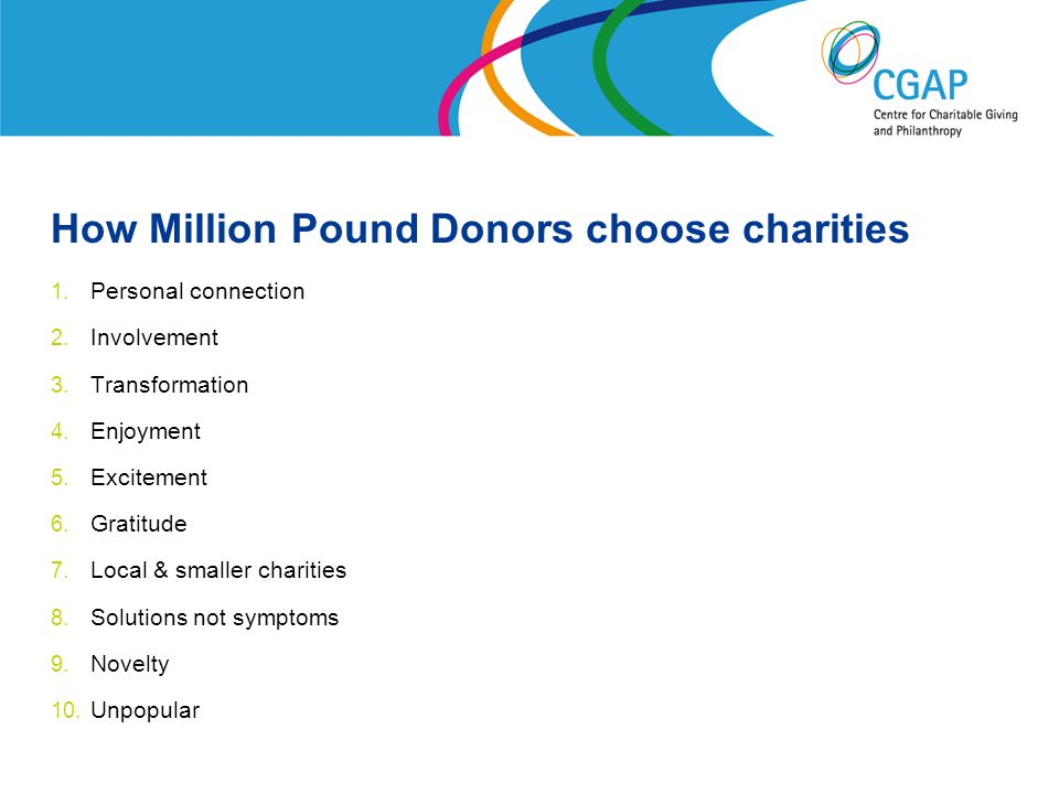 How Million Pound Donors choose charities 1. Personal connection 2.
