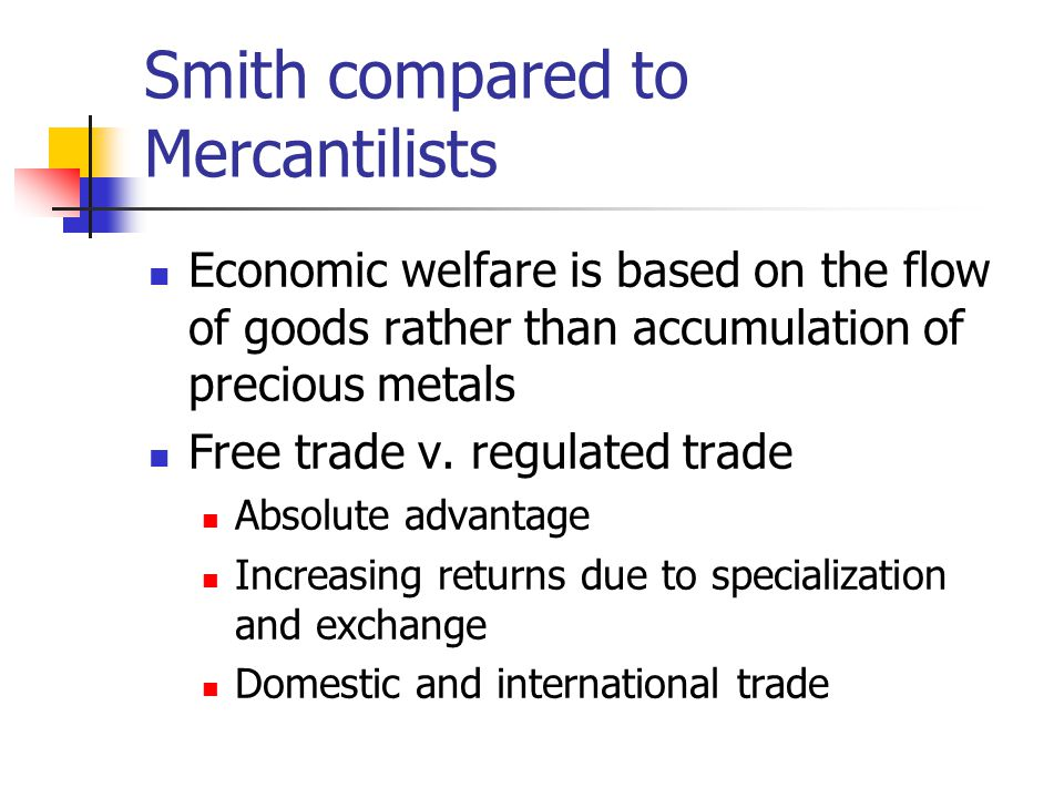 Smith compared to Mercantilists Markets v.