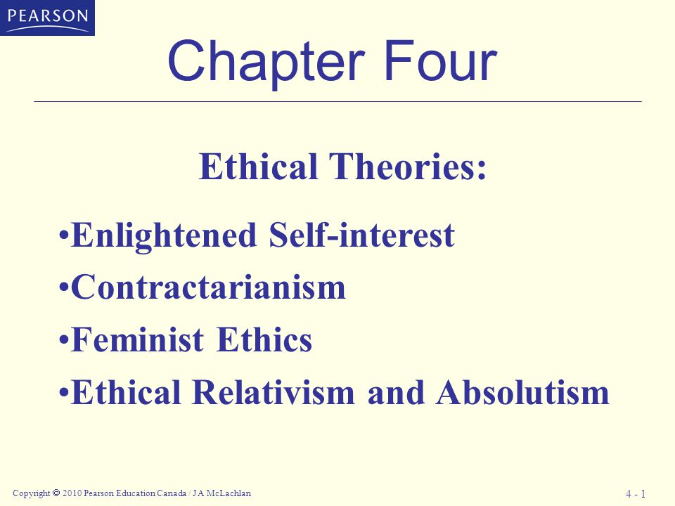 Copyright  2010 Pearson Education Canada / J A McLachlan 4- 2 Enlightened Self-interest Thomas Hobbes The natural condition of humans is constant conflict.