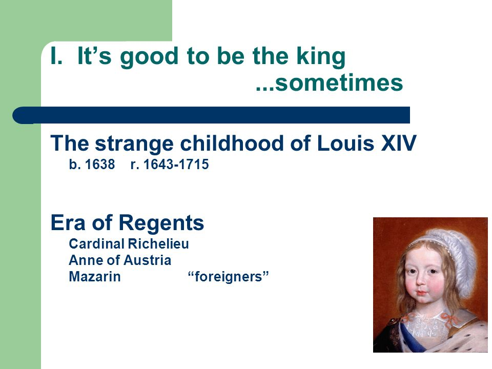 Put away these childish things… The Fronde, 1649-52 Monarchy v.