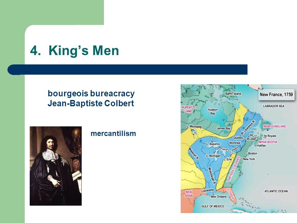 4. King's Men bourgeois bureacracy Jean-Baptiste Colbert mercantilism