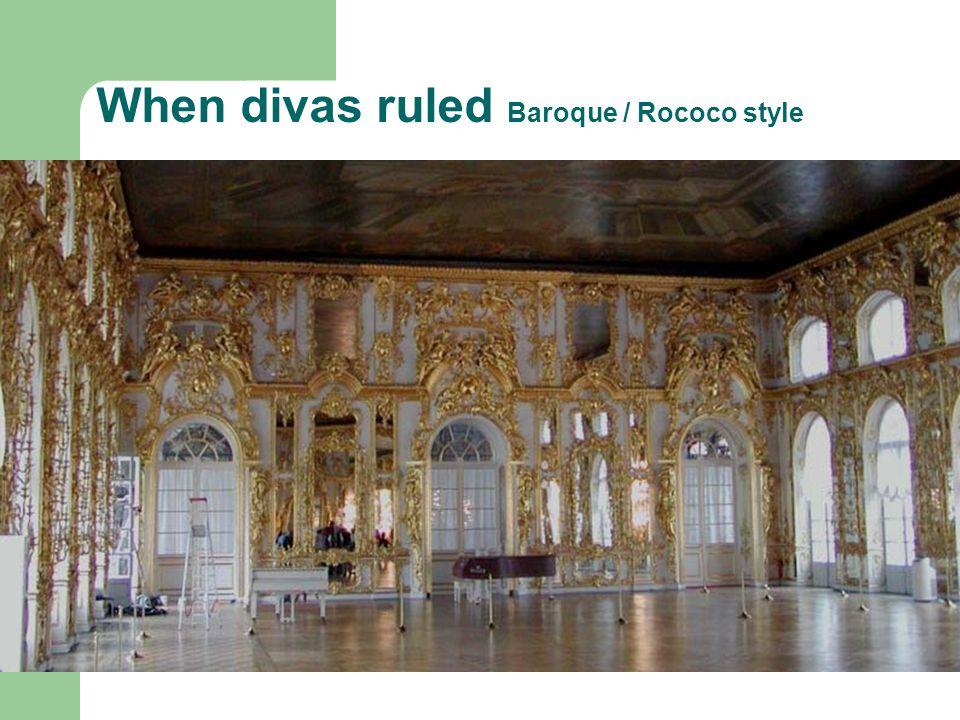 When divas ruled Baroque / Rococo style