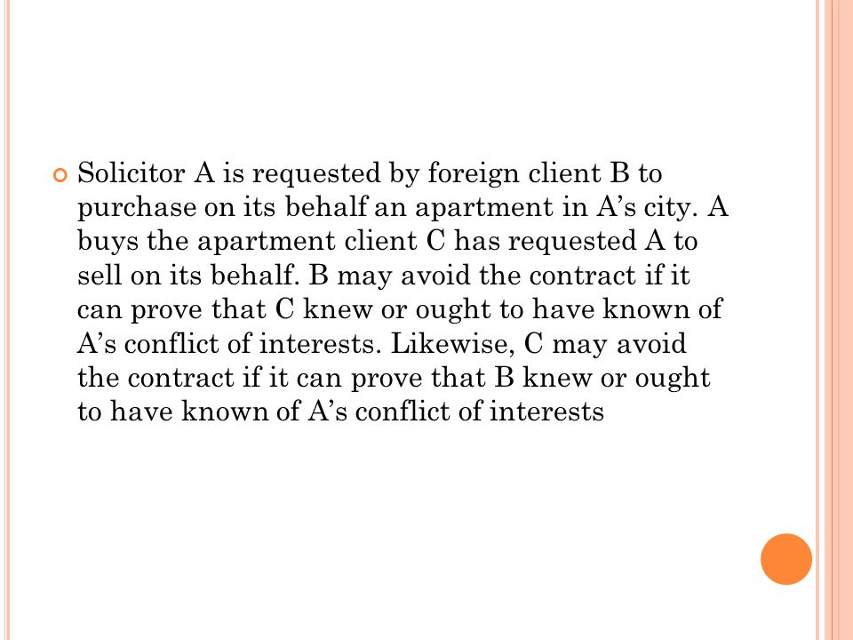 Solicitor A is requested by foreign client B to purchase on its behalf an apartment in A's city. A buys the apartment client C has requested A to sell