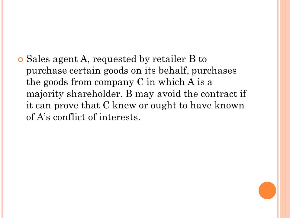 Sales agent A, requested by retailer B to purchase certain goods on its behalf, purchases the goods from company C in which A is a majority shareholder.