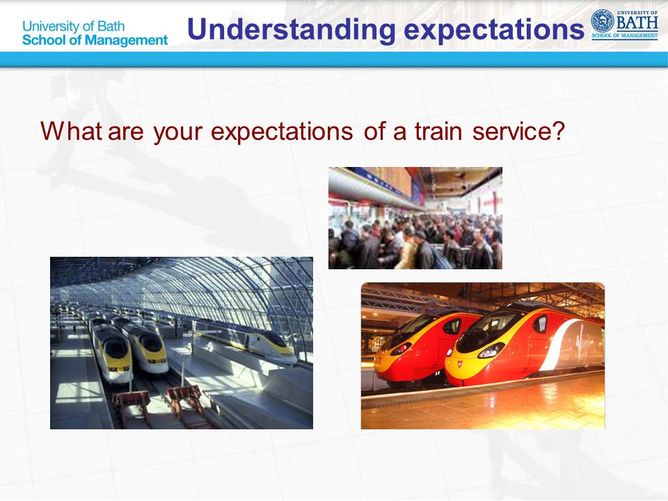 Understanding expectations What are your expectations of a train service?