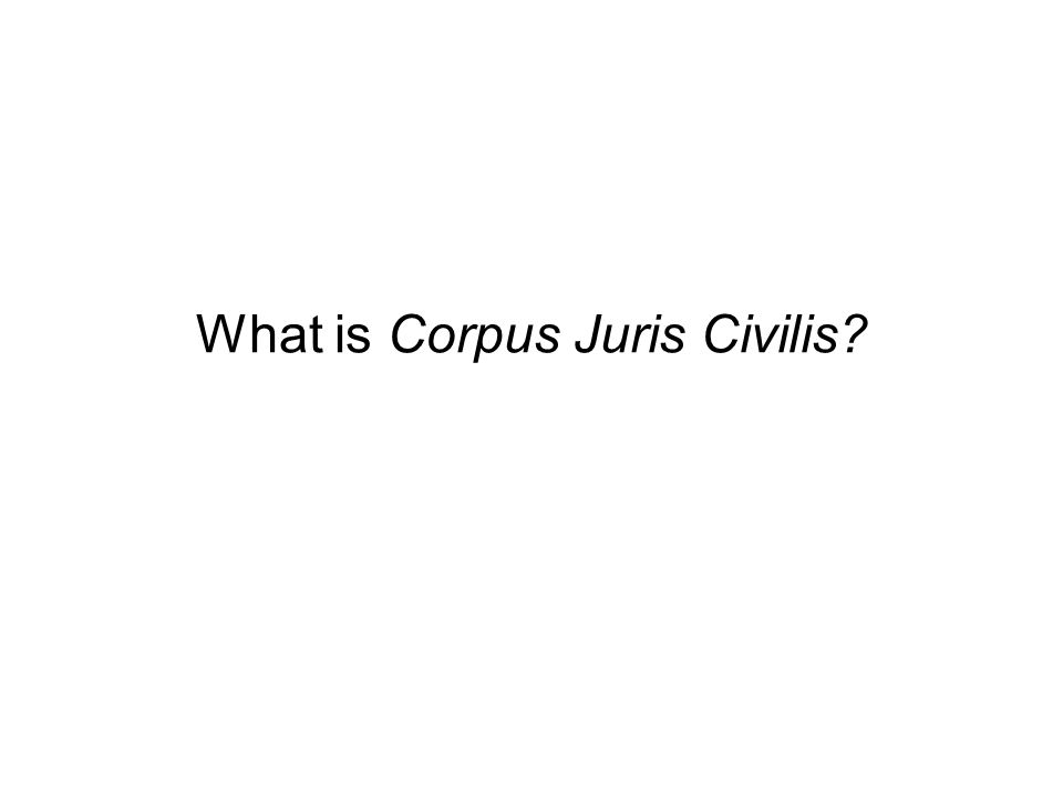 What is Corpus Juris Civilis?