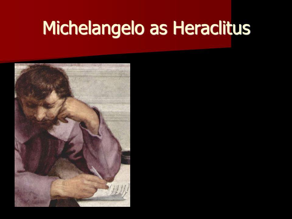 Michelangelo as Heraclitus