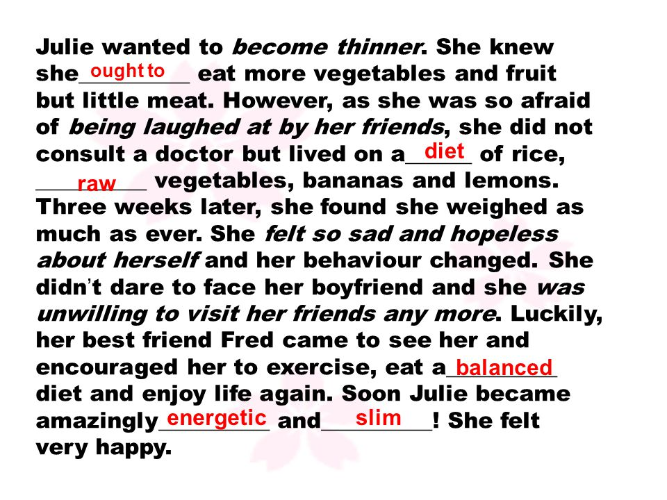 Julie wanted to become thinner.