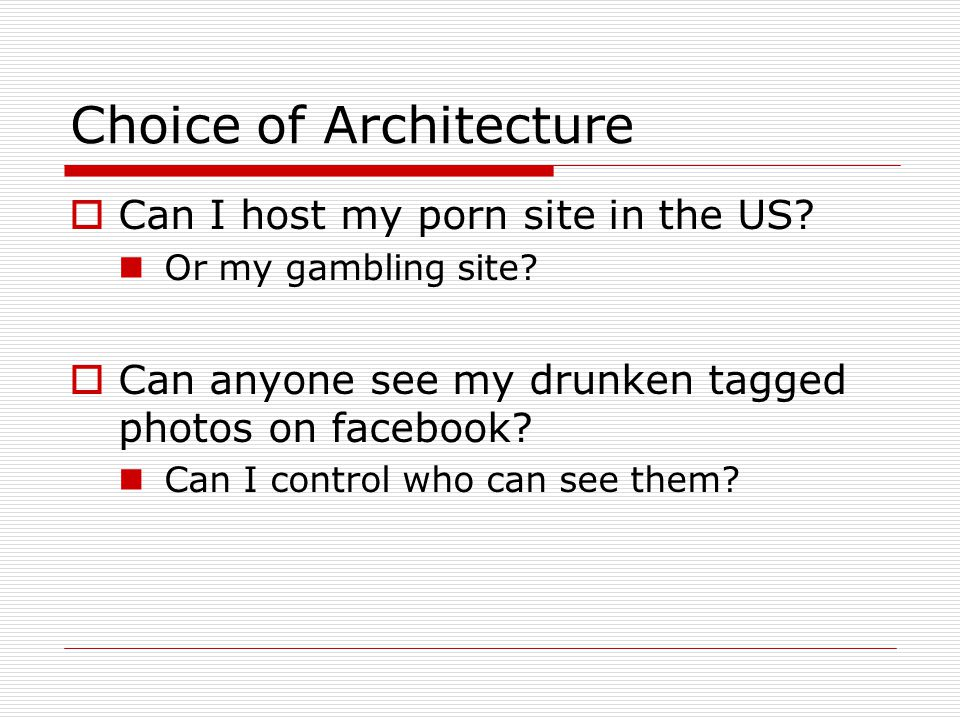 Choice of Architecture  Can I host my porn site in the US.