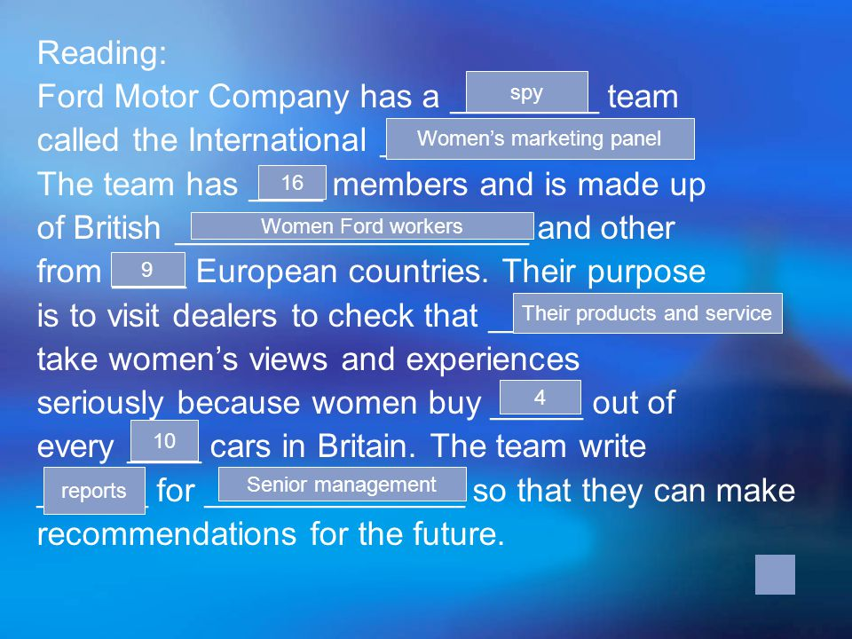 Reading: Ford Motor Company has a ________ team called the International ________________ The team has ____ members and is made up of British ___________________ and other from ____ European countries.