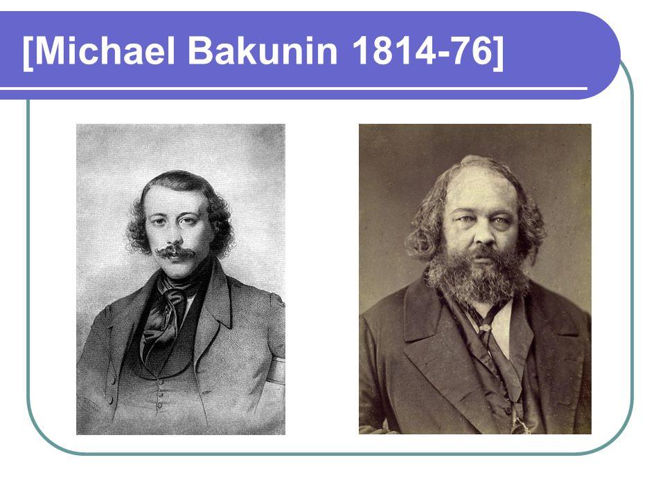 [Michael Bakunin 1814-76]