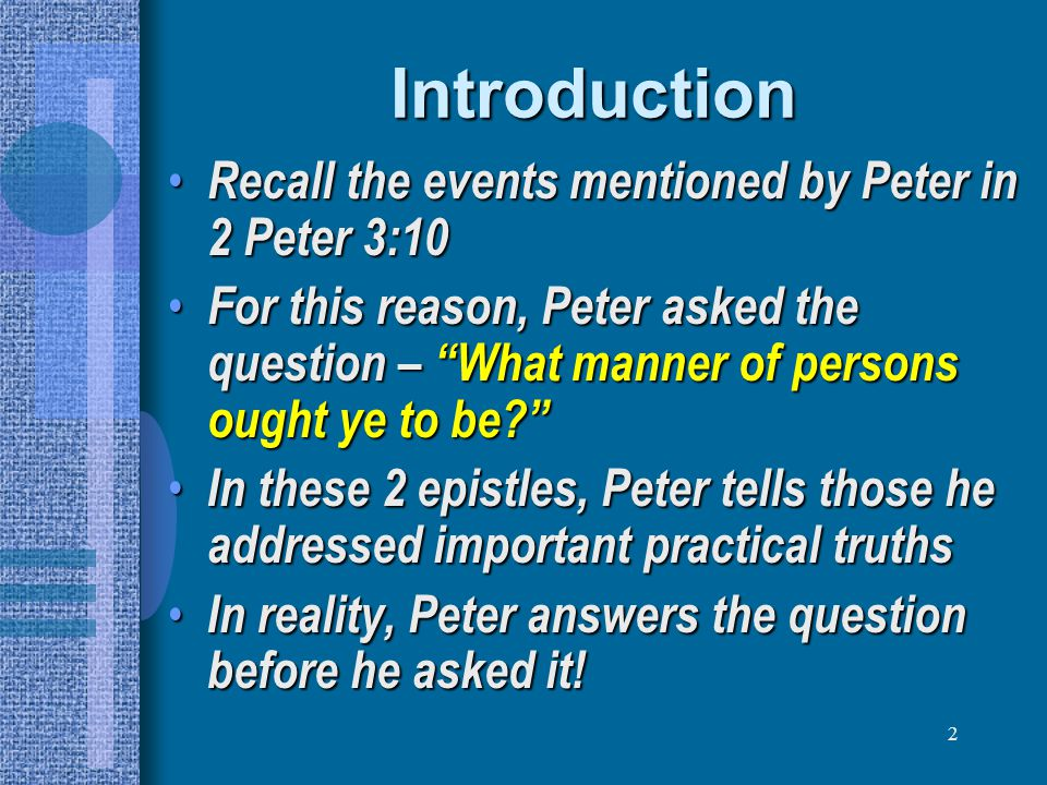 3 Peter tells them… To be CHRISTIANS To be CHRISTIANS 1 Peter 1:3-4, 9-12, 18-19, 22-23; 3:21; 4:16-18 1 Peter 1:3-4, 9-12, 18-19, 22-23; 3:21; 4:16-18