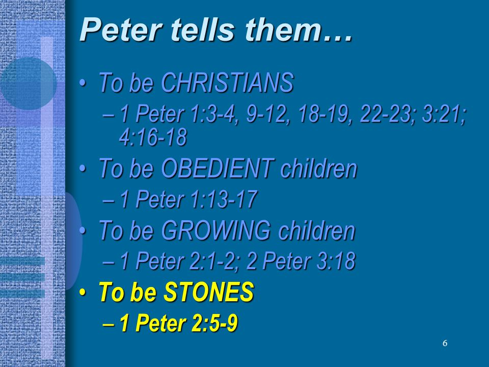 7 Peter tells them… To be a PRAISEWORTHY people To be a PRAISEWORTHY people – 1 Peter 2:11-12; 3:1-3