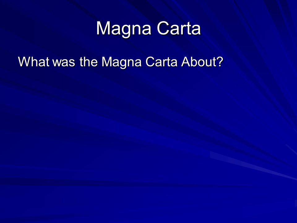 Magna Carta What was the Magna Carta About