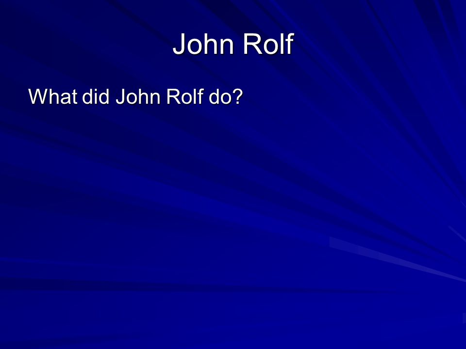 John Rolf What did John Rolf do