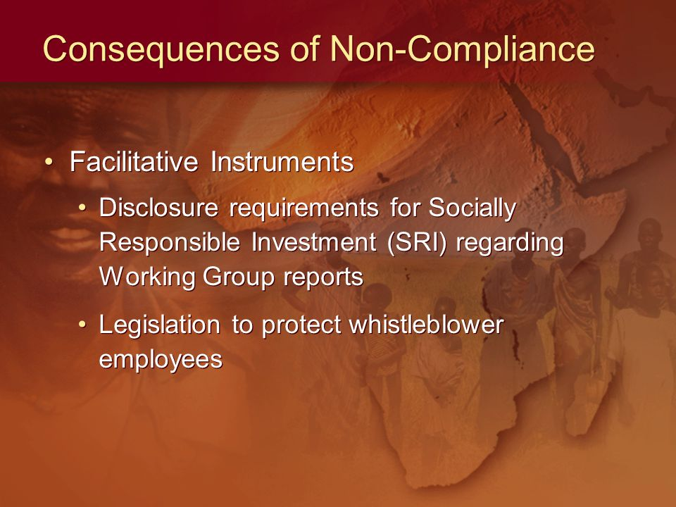 Consequences of Non-Compliance Facilitative Instruments Disclosure requirements for Socially Responsible Investment (SRI) regarding Working Group reports Legislation to protect whistleblower employees Facilitative Instruments Disclosure requirements for Socially Responsible Investment (SRI) regarding Working Group reports Legislation to protect whistleblower employees