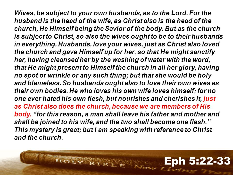 Genesis 32:1-2 Eph 5:22-33 Wives, be subject to your own husbands, as to the Lord.