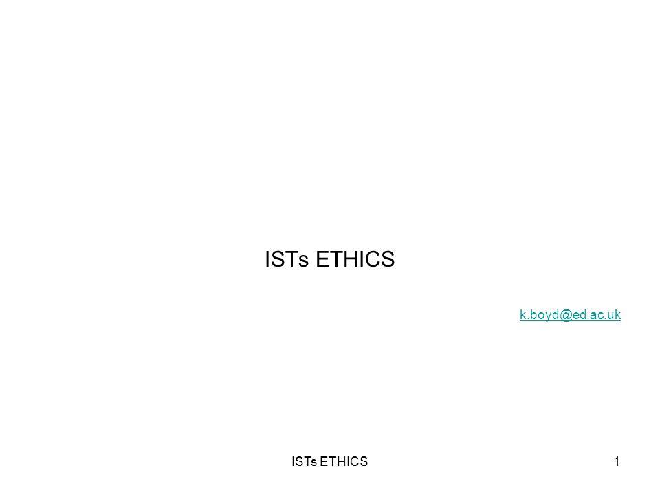 ISTs ETHICS k.boyd@ed.ac.uk ISTs ETHICS1
