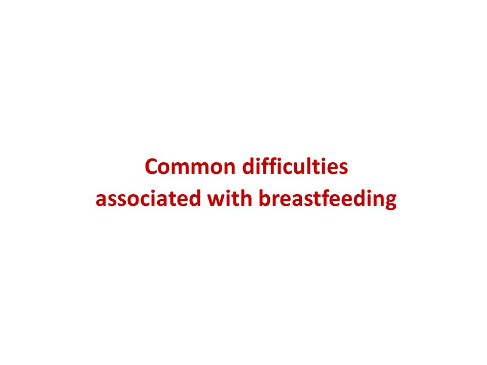 Common difficulties associated with breastfeeding