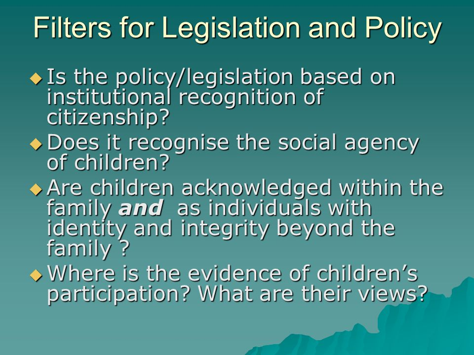 Filters for Legislation and Policy  Is the policy/legislation based on institutional recognition of citizenship.