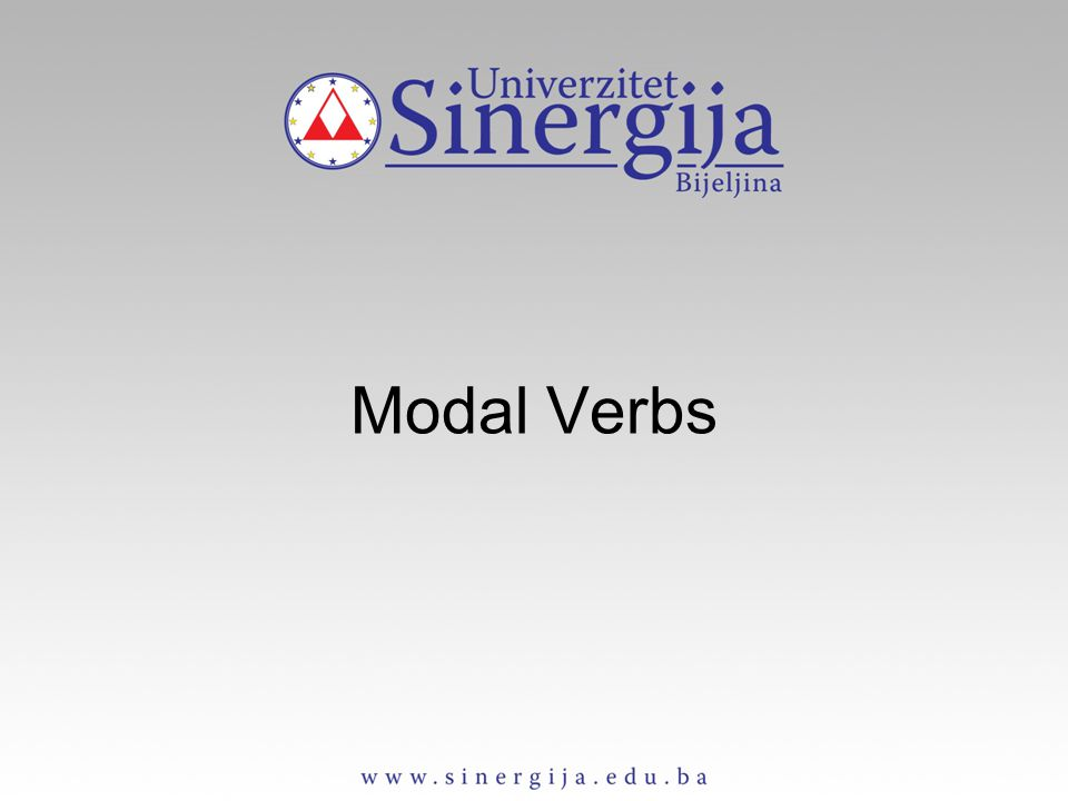 Modal verbs (defective verbs) - Common characteristics They have not all verb forms.