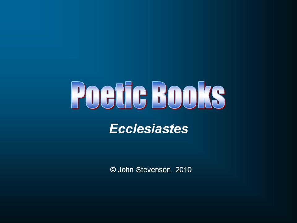 Ecclesiastes © John Stevenson, 2010