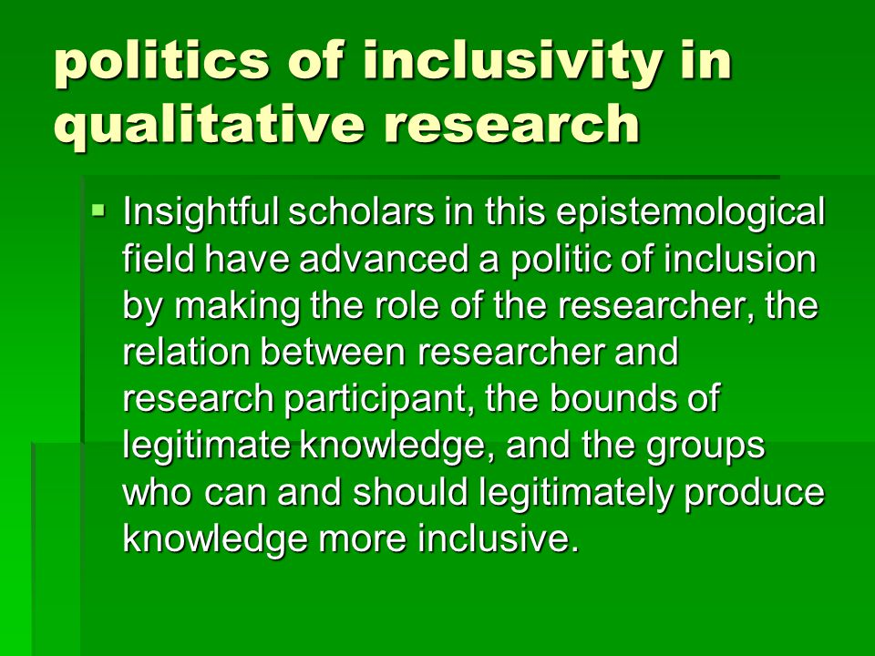 research question  Is it time to examine the politics of inclusion and consider what might lie on the other side of this boundary.