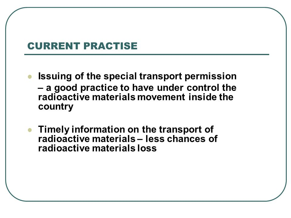 CURRENT PRACTISE Issuing of the special transport permission – a good practice to have under control the radioactive materials movement inside the cou