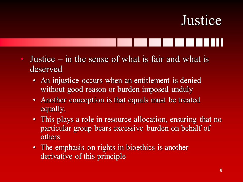 9 Justice This is often confused with other moral principles.