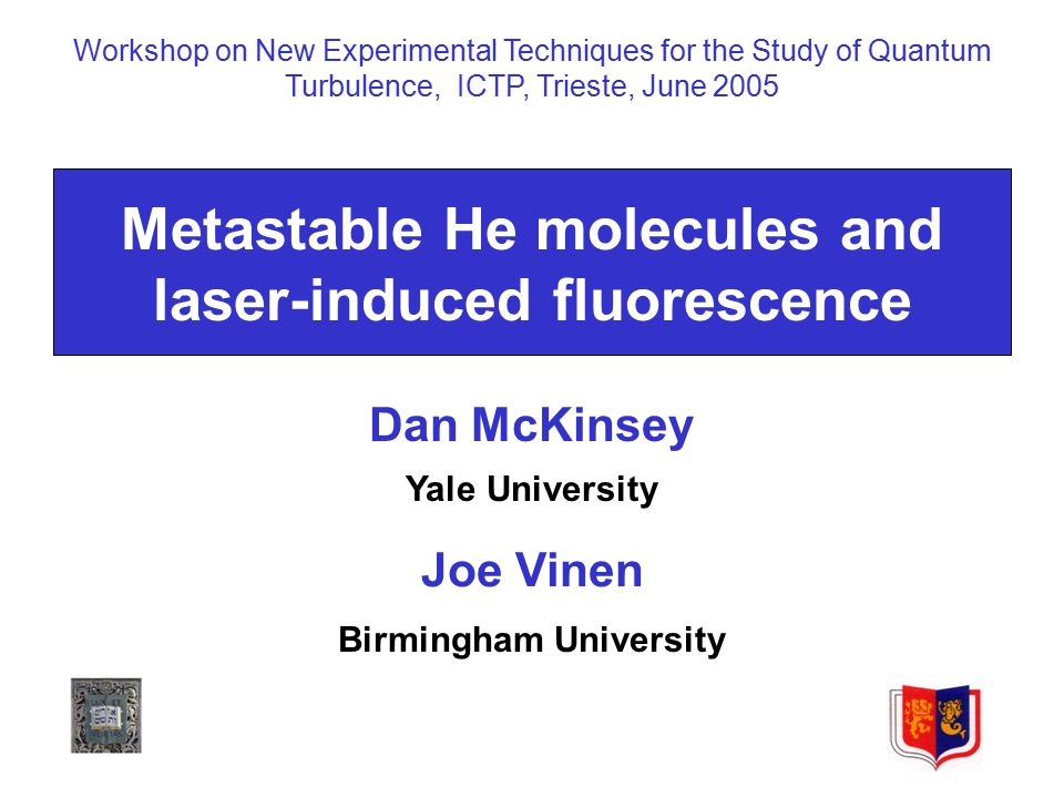 Introduction  The general idea of using spectroscopic detection of neutral molecules for the study of turbulence in a superfluid came from Dan McKinsey (nucl- ex/0503006).