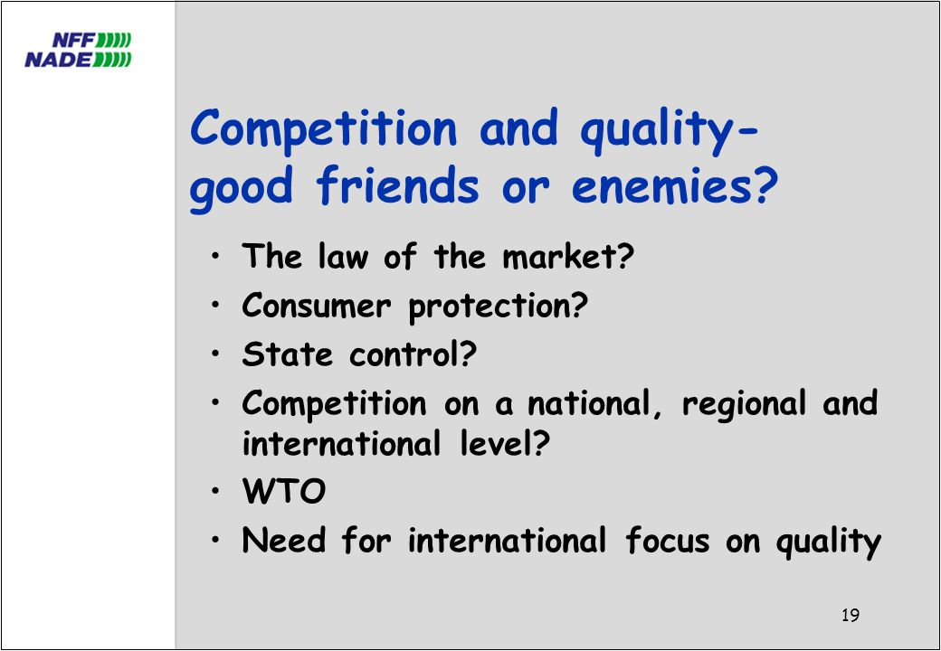 19 Competition and quality- good friends or enemies.