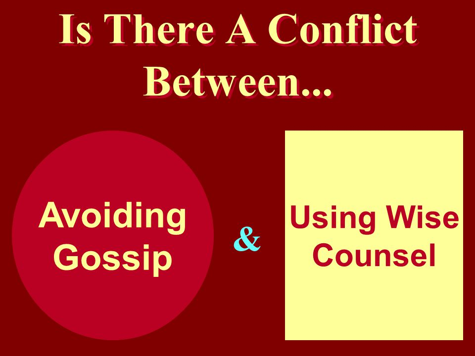 Is There A Conflict Between... Avoiding Gossip Using Wise Counsel &