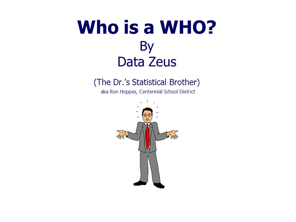Who is a WHO.