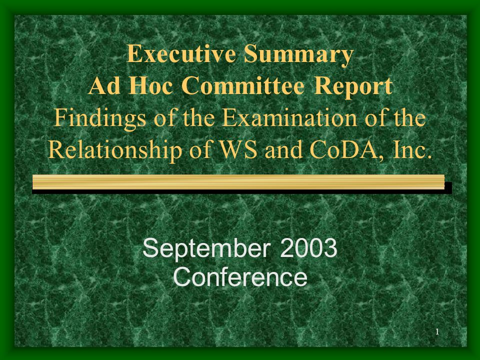 1 Executive Summary Ad Hoc Committee Report Findings of the Examination of the Relationship of WS and CoDA, Inc.